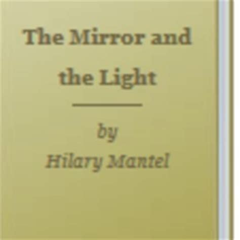 the mirror and the light by hilary mantel librarything