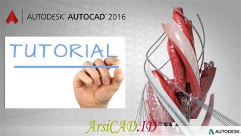 tutorial autocad 2017 bahasa indonesia tutorial autocad bahasa indonesia terbaru arsicad id