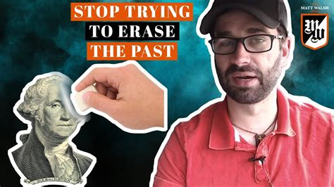 matt walsh show daily wire stop trying to erase the past the matt walsh show ep 57