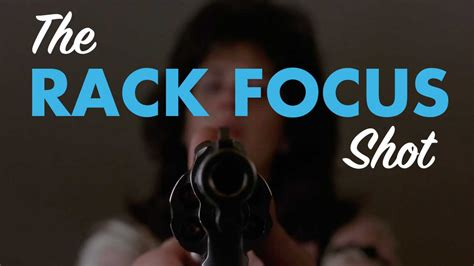 rack focus shot practical   visual examples video