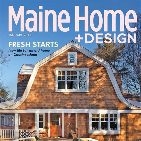 maine home and design maine home design architecture art and good living