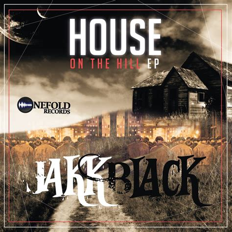 house on the hill song house on the hill ep jakk black onefold records