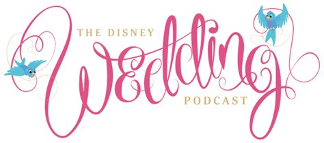 Wedding Wishes Logo by Disney Wedding Podcast Unofficial Guide To Planning Or