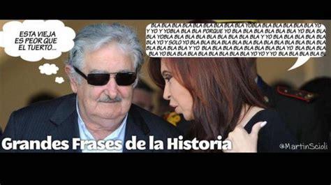 cristina fernandez de kirchner memes fotos pol 233 mica frase de mujica sobre cristina fern 225 ndez