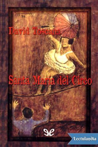 manon lescaut obras inmortales libro para leer ahora santa mar 237 a del circo david toscana descargar epub y pdf gratis lectulandia