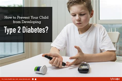 how can i reduce type 2 5ar how to prevent your child from developing type 2 diabetes