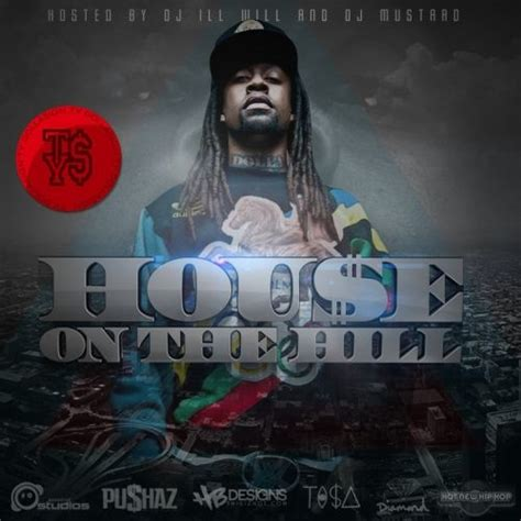 Ty Dolla Sign Hou E On The Hill Hosted By Dj Ill Will Ty Dolla Sign House 2