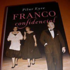 libro franco confidencial franco confidencial pilar eyre comprar libros de biograf 237 as en todocoleccion 68319001