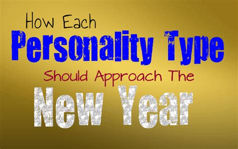 new year personality how each personality type should approach the new year