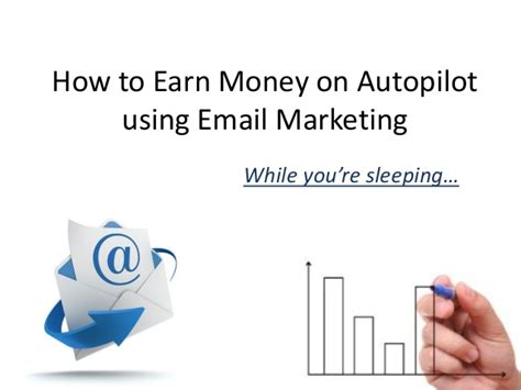 How To Make Money Online On Autopilot For Free - how to earn money online on autopilot using email marketing