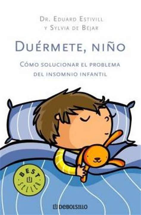 libro duermete nino 5 du 233 rmete ni 241 o eduard estivill sylvia de b 233 jar comprar libro en fnac es