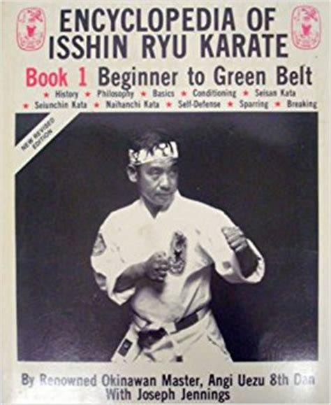 the encyclopedia of green the encyclopedia of isshin ryu karate book one beginner to green belt angi uezu amazon com books