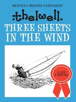 three sheets to the wind one s quest for the meaning of books three sheets in the wind by norman thelwell 183 overdrive