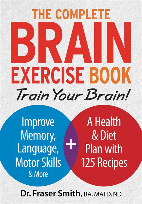 memory your brain the complete guide on how to improve your memory think faster concentrate more and remember everything books the complete brain exercise book with recipes