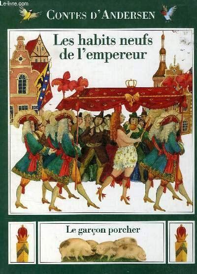 les habits neufs de livre les habits neufs de l empereur hans christian andersen deux coqs d or petits livres d
