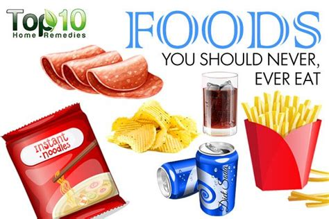 10 Foods Should Eat More by 10 Foods You Should Never Eat Top 10 Home Remedies