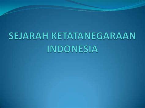 sejarah ketatanegaraan indonesia