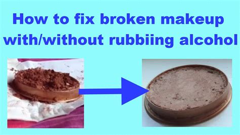 how to fix a cracked how to fix broken makeup with and without rubbing alcohol