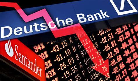 deutsche bank crash eu on brink of terrifying crisis five of europe s big