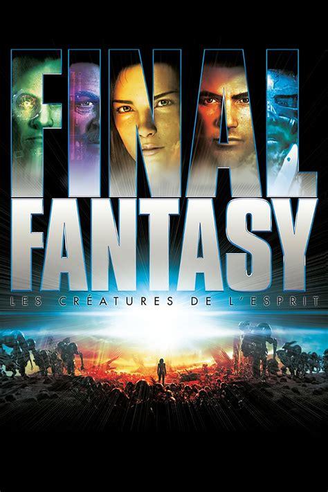 film fantasy streaming film final fantasy les cr 233 atures de l esprit 2001 en