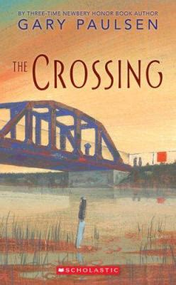 the crossing by gary paulsen reviews description more