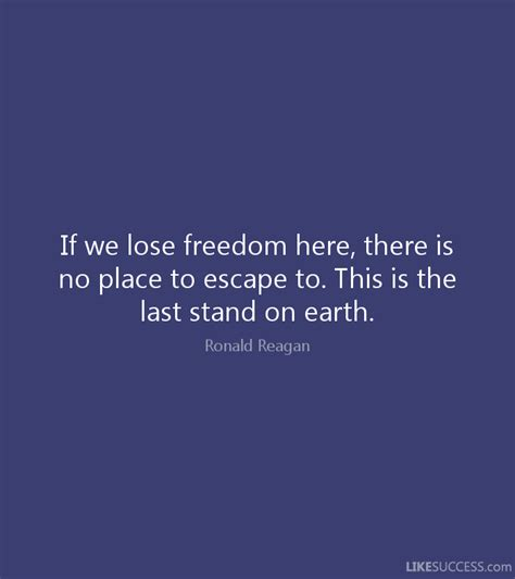 A Place I Like To Escape To If We Lose Freedom Here There Is No Pla By Ronald Like Success