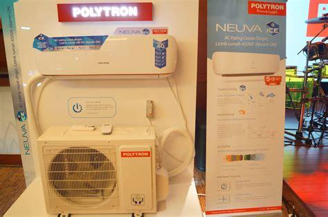 Ac Neuva Polytron 1 2 Pk polytron luncurkan ac neuva hemat listrik dan cepat