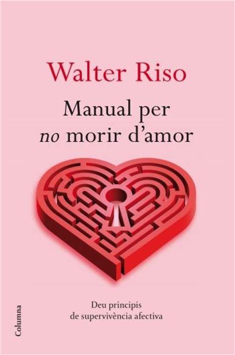libro nacemos para no morir manual para no morir de amor agencia literaria schavelzon graham