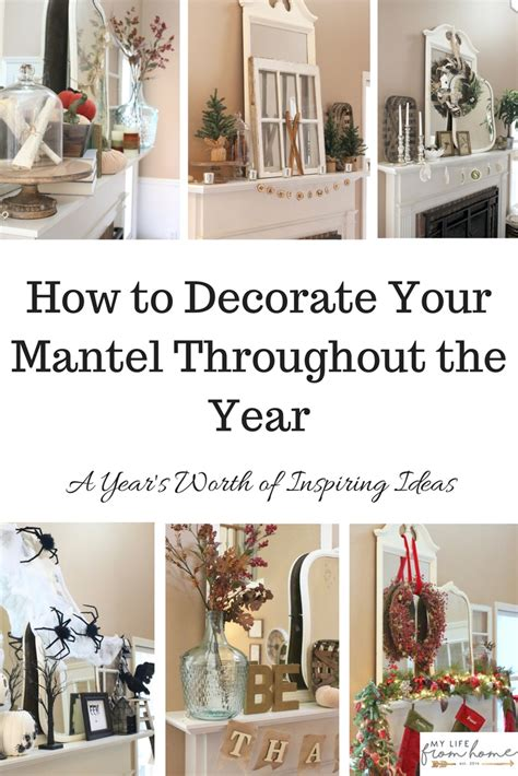 How To Decorate Around A by Mantels Around The Year My From Home