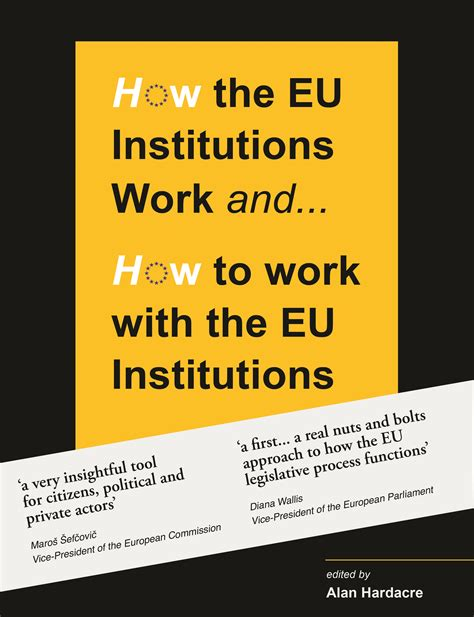 working eu how the eu institutions work and how to work with the eu institutions