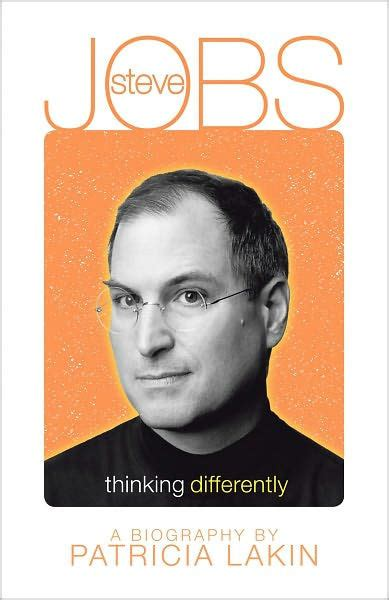 steve jobs biography chapter list steve jobs thinking differently by patricia lakin