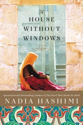 the house without windows a house without windows by nadia hashimi reviews discussion bookclubs lists