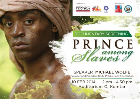 Prince Among Slaves Essay by 10 Feb 14 Prince Among Slaves Documentary Screening Penang Institute