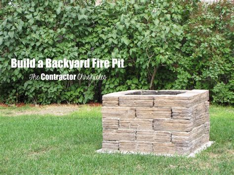 build a backyard build a backyard fire pit the contractor chronicles