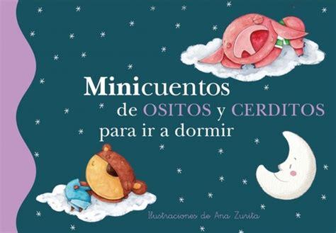 libro minicuentos de conejos y minicuentos de ositos y cerditos para ir a dormir ronda magela y zurita ana ilustr