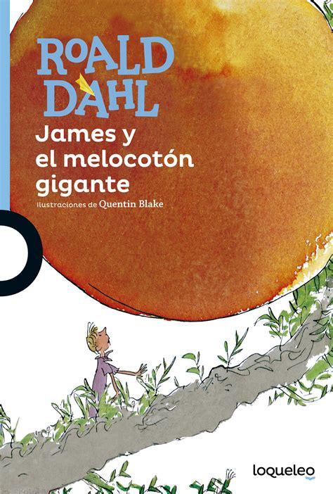 descargar james y el melocoton gigante james and the giant peach libro e james y el melocot 243 n gigante