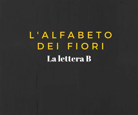 fiori con la lettera e l alfabeto dei fiori la lettera b