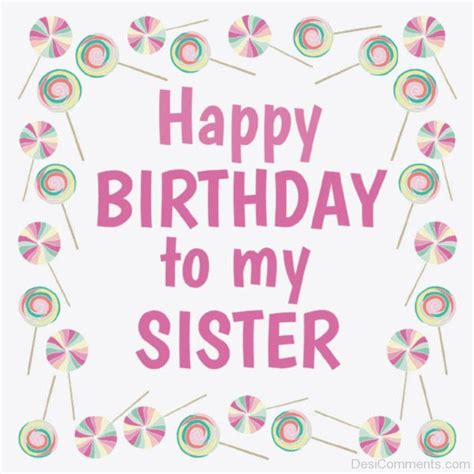 happy birthday images for my sister happy birthday to my sister desicomments com