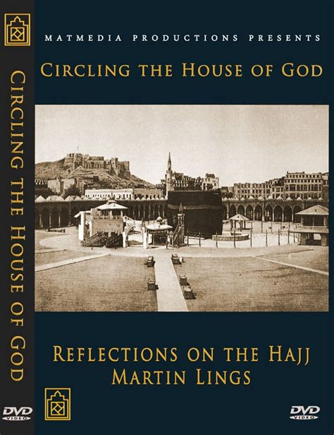 Dvd Circling The House Of God Reflections Of The Hajj Dr Martin Lings circling the house of god reflections on the hajj dvd available at mecca books the islamic bookstore