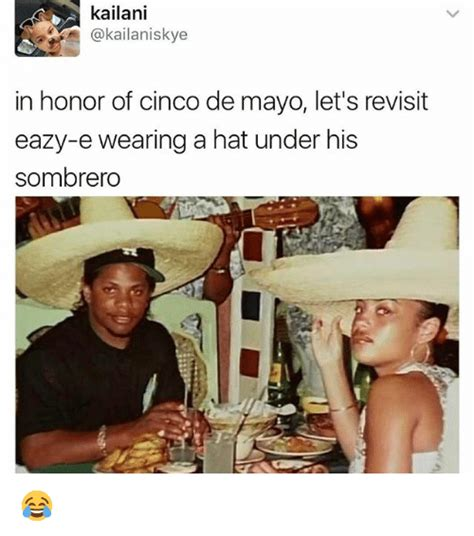 E Memes - kailani in honor of cinco de mayo let s revisit eazy e