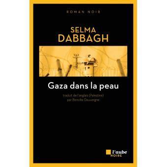 Gaza Dans La Peau Broch 233 Selma Dabbagh Achat Livre