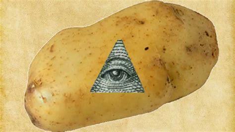 potatoes are illuminati