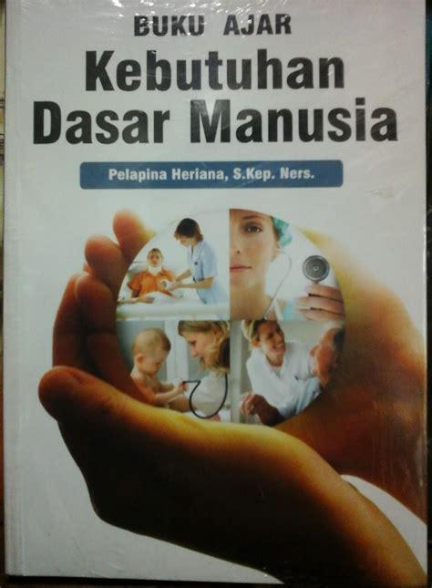 Kebutuhan Dasar Manusia buku ajar kebutuhan dasar manusia