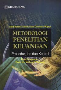 Metode Penelitian Manajemen Dan Bisnis metodologi penelitian keuangan said kelana asnawi