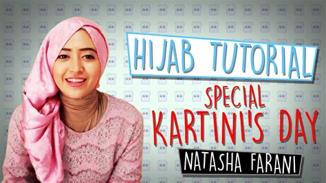 tutorial jilbab kartini 53 hijab tutorial special kartini s day natasha
