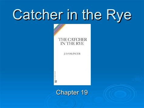 Catcher In The Rye Chapter 18 Themes | catcher in the rye chapter 19