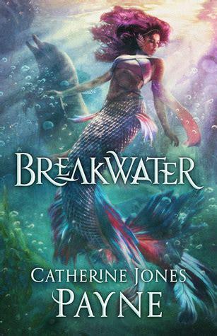 Breakwater Broken Tides Volume 1 breakwater broken tides 1 by catherine jones payne