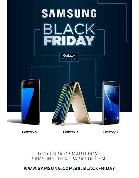 Samsung Black Friday Samsung Lan 231 A Plataforma Para Ajudar O Consumidor A Escolher O Melhor Smartphone Na Black Friday