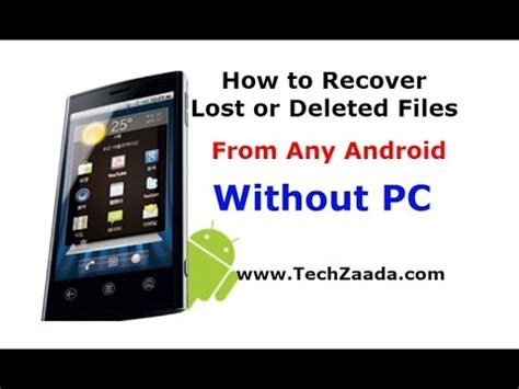 how to recover deleted photos on android phone how to recover deleted files from android phones tabs without pc