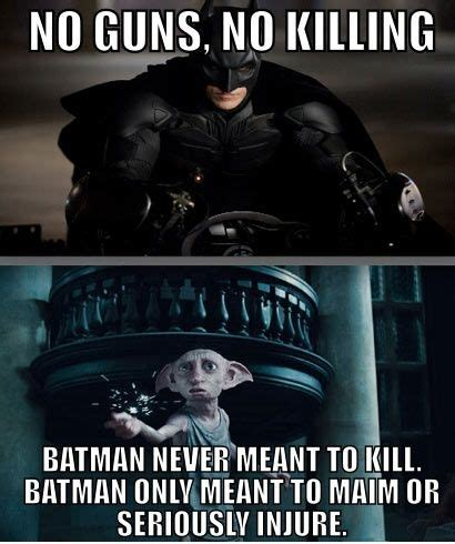 Funny Batman Meme - dobby kill quotes quotesgram